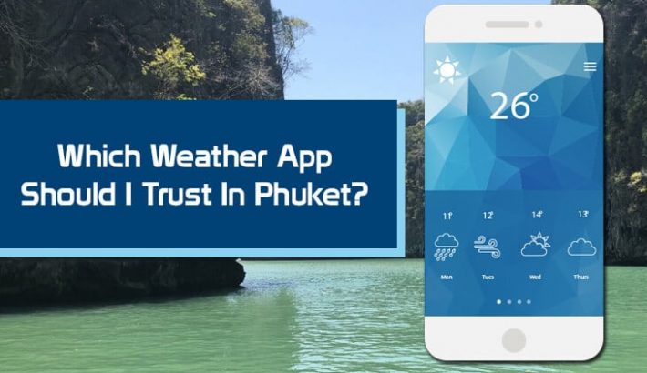 Which Weather App Should I Trust In Phuket?