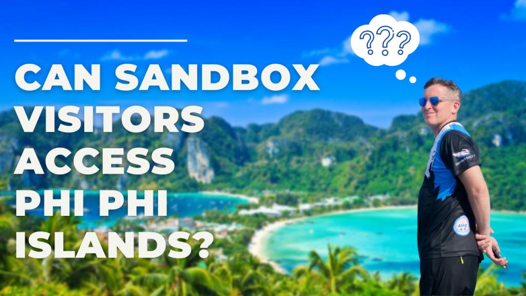 Can Sandbox Visitors Access Phi Phi Islands