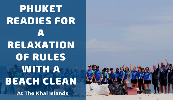 Phuket Readies For A Relaxation Of Rules With A Beach Clean At The Khai Islands